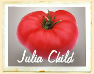 Julia Child's Heirloom Tomato